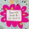 Live, love, laugh & be happy