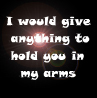 Hold you in my arms