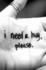 i need a hug please