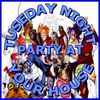 TuseDay Party at Your House