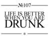 Life when drunk!
