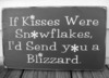If Kisses Were Snowflakes...