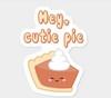 *Hey Cutie Pie*