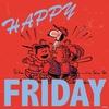 Happy Friday...