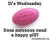 Wednesday....... ...happy pill