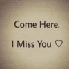 I miss your face <3
