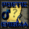 Poetic Enigma